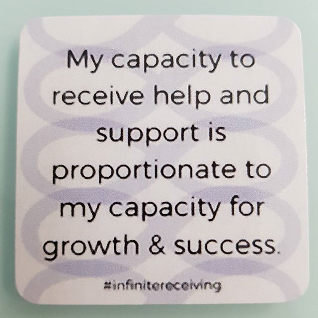 How big is your capacity for growth and success? Are you open to receiving the help and support you really want?