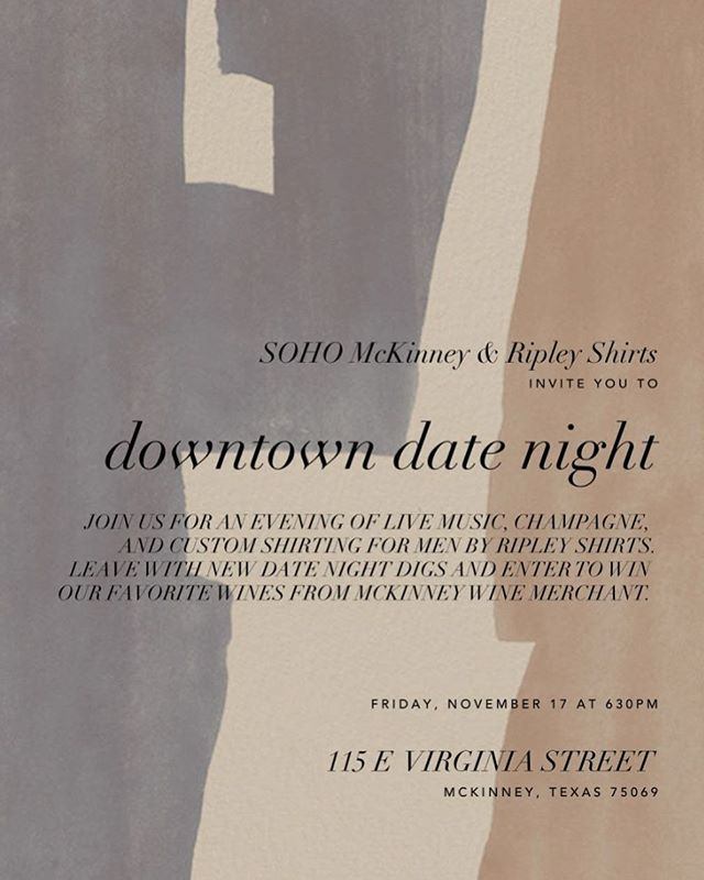 Join us this Friday November 17th for a special event at our Downtown McKinney studio in collaboration with Ripley Shirts! We'll be sipping champagne, measuring for custom button through shirts, and enjoying some live music by Wes + Cristina Ballard. DM us for more details!