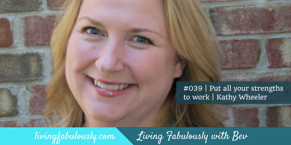 Kathy Wheeler on LIving Fabulously with Bev podcast
