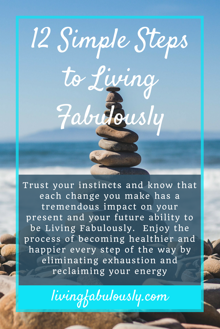 12 Simple Steps to Living Fabulously