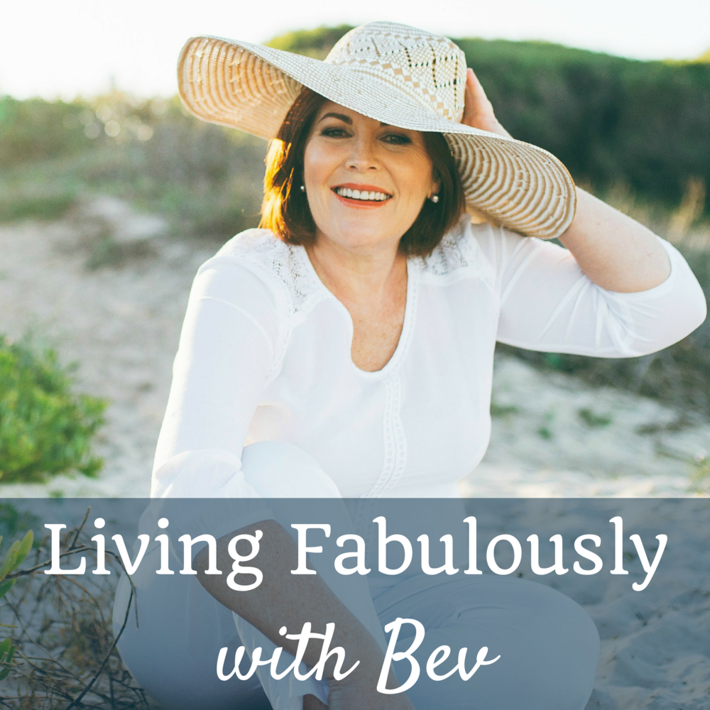 Living Fabulously with Bev less stressed more energy maintain a healthy weight