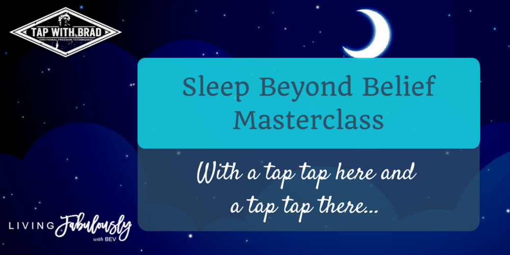 Sleep Beyond Belief MasterClass with Bev Roberts and Brad Yates