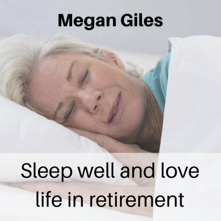 Blog published by Megan Giles | Sleep well and love life in retirement