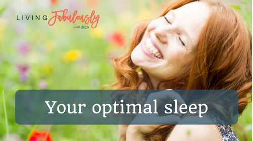 Your optimal sleep webinar with Bev from Living Fabulously.png