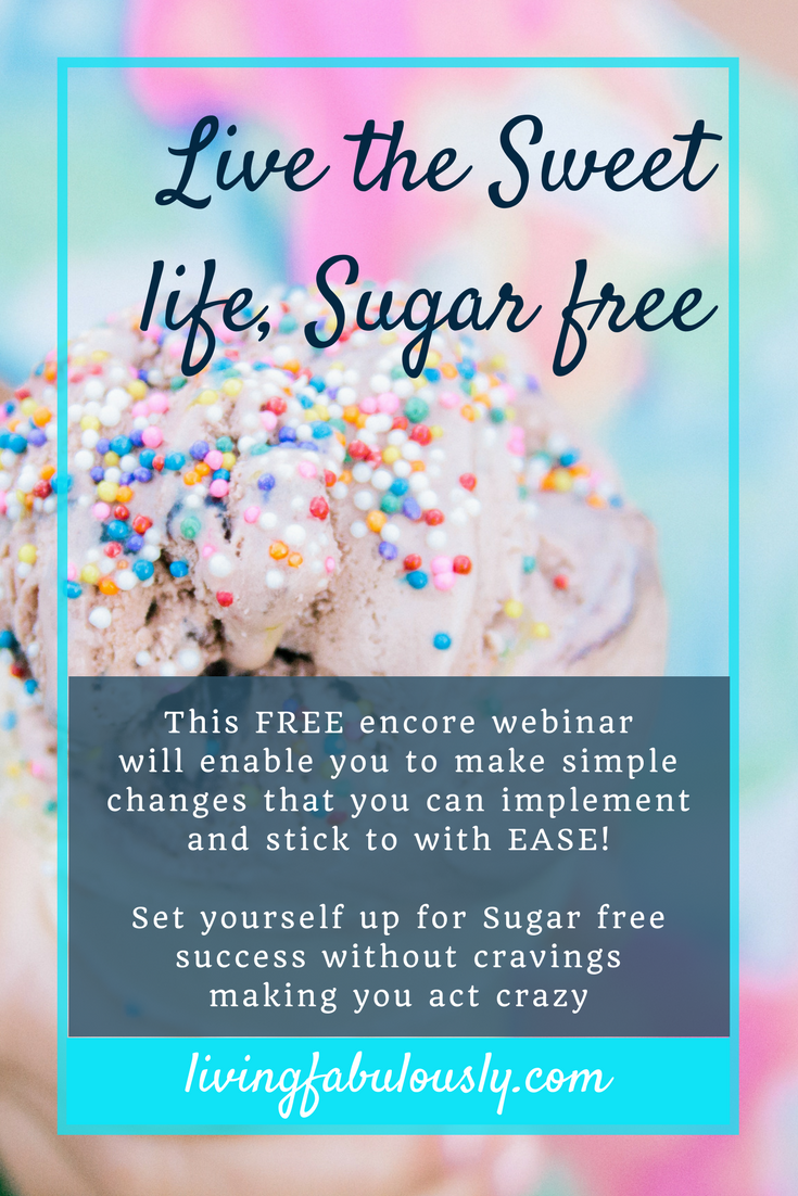FREE webinar Live the Sweet life Sugar free with Bev Roberts from Living Fabulously
