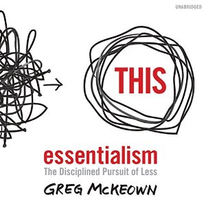 Essentialism - By Greg McKeown
