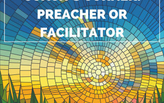 Preacher or Facilitator