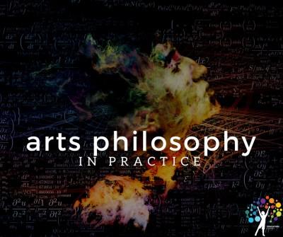 Arts Philosophy in Practice