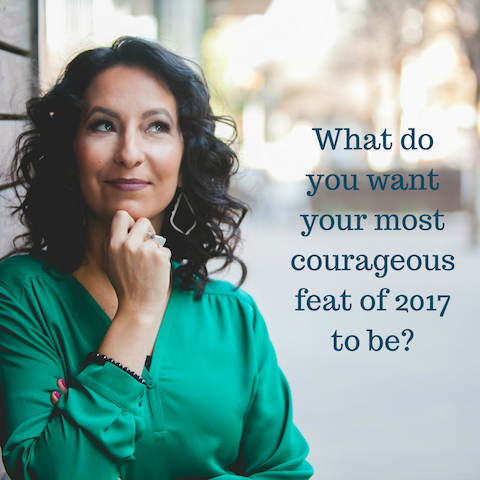 What is your most courageous desire for 2017-.png