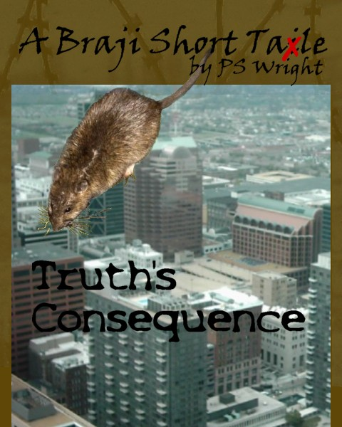 Truth's Consequence - A Braji Short Tale by PS Wright