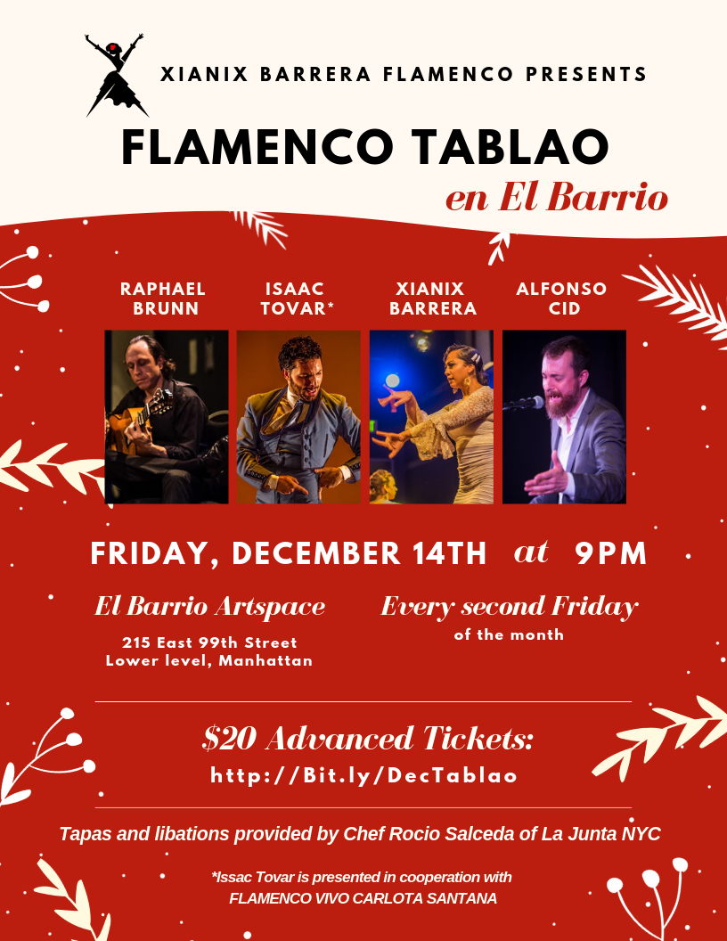 December 14, 2018 - 9pm - FLAMENCO TABLAOGuest artist visiting from Spain, Isaac Tovar andNY's finest Raphael Brunn and Alfonso Cid.