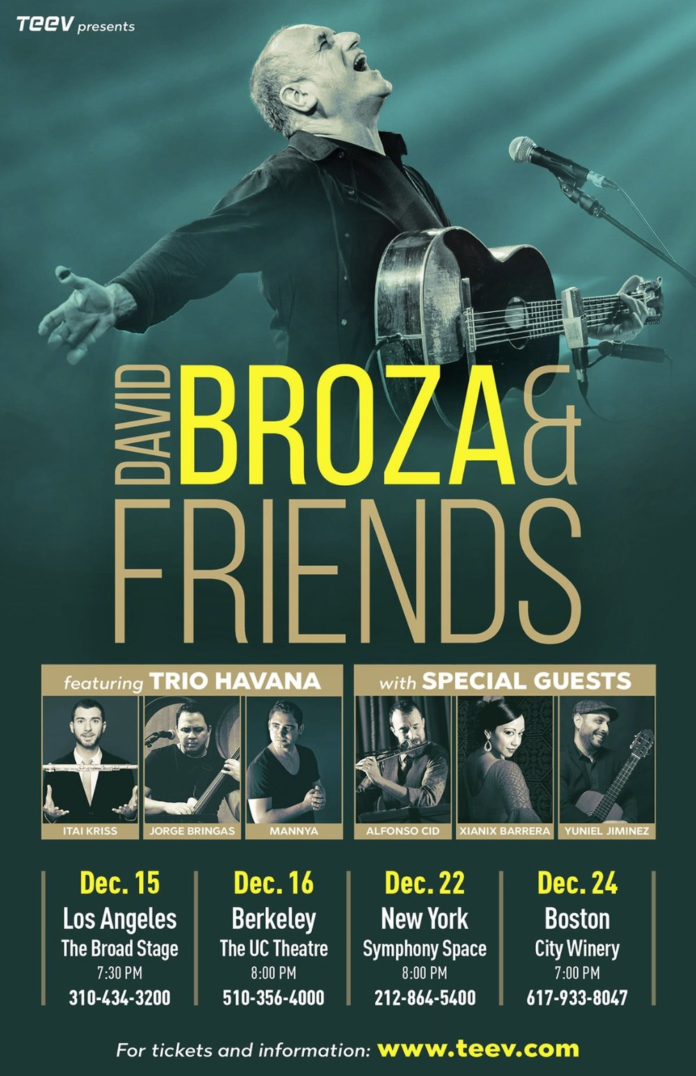 NYC: December 22nd - 8:00 pmSymphony Space - DAVID BROZA AND FRIENDS TOURFeaturing Trio HavanaAlfonso Cid & Xianix Barrera