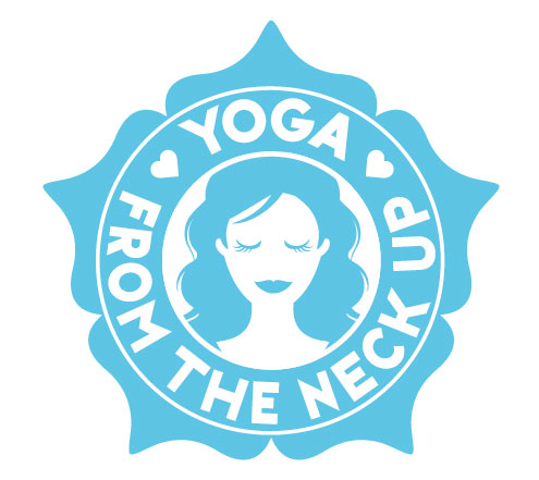 Yoga From The Neck Up