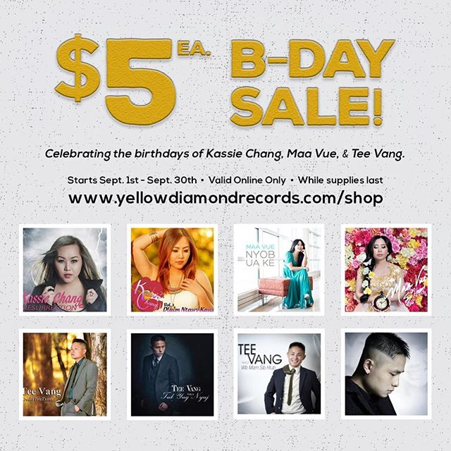 Happy Birthday to Kassie Chang, Maa Vue, and Tee Vang! For the month of September, their albums will be on sale for only $5 each! Check it out now! www.yellowdiamondrecords.com/shop