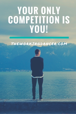 Your Only Competition is You - The Working Dancer.jpg