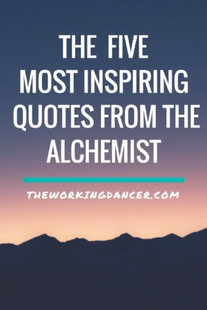 The Alchemist Quotes The Five Most Inspiring Quotes from 'The Alchemist' — The Working  The Alchemist Quotes