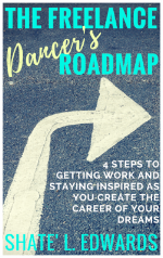 the freelance dancers roadmap dance career tips the working dancer