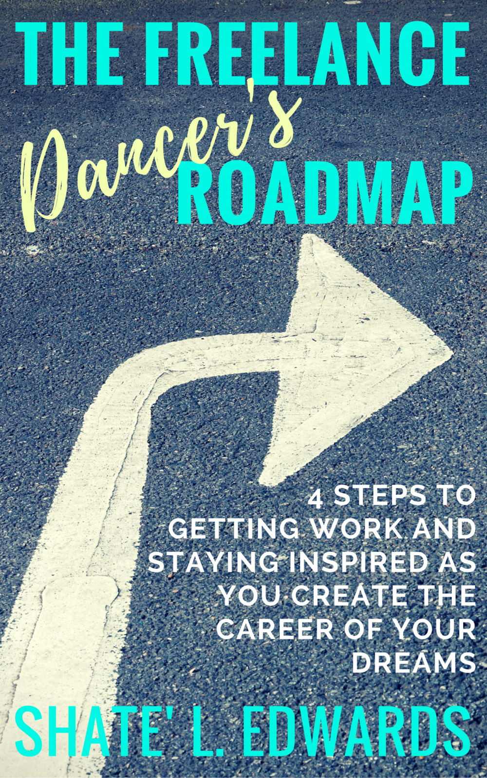 The Freelance Dancer's Roadmap