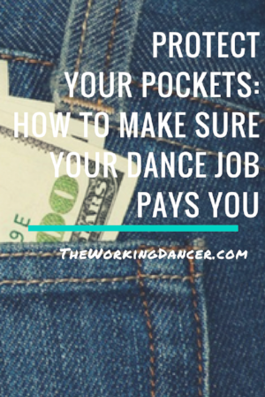 protect your pockets how to make sure your dance job pays you dance career tips dance blog - The Working Dancer Blog.png