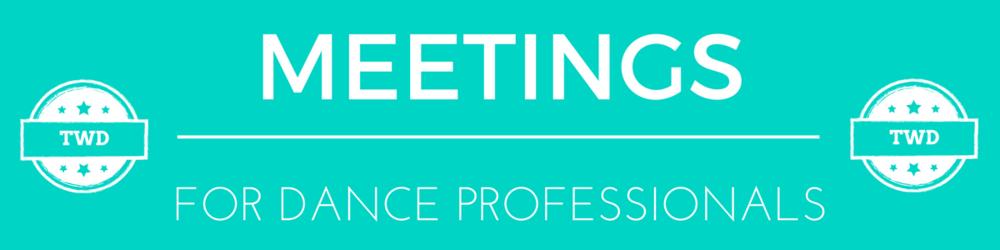 Meetings for Dance Professionals Membership - The Working Dancer.png
