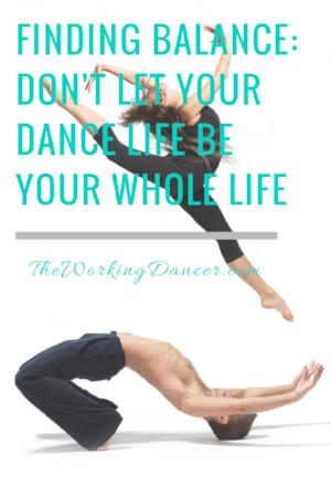 finding balance work life balance dance life dance career tips - The Working Dancer Blog.png
