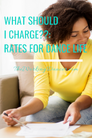 what should i charge rates for dancers dance teachers choreographers dance career tips - The Working Dancer Dance Blog.png