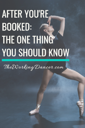 one thing after you're booked dance career tips - The Working Dancer Dance Blog.png