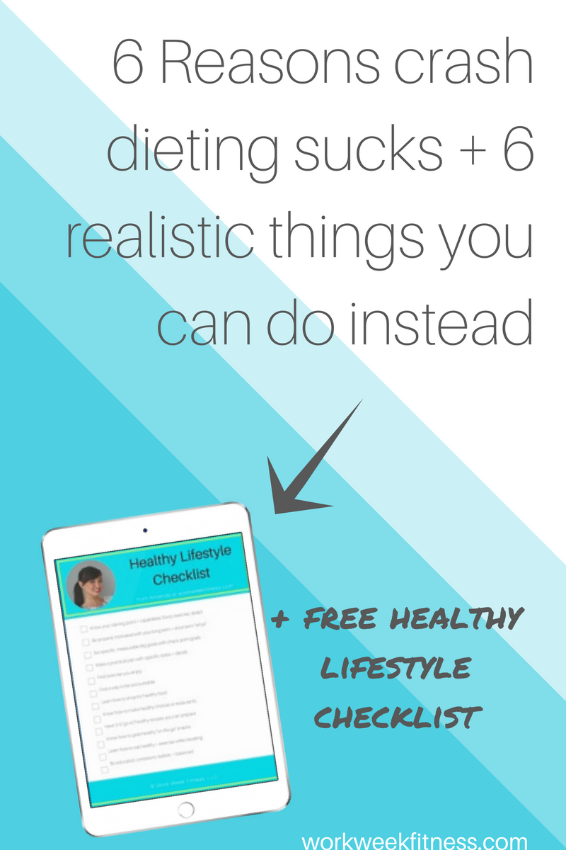 Crash dieting sucks for a reason and you know it. Click to read the full post about realistic changes you can make instead. Also, you can snag the free checklist after you click on the image.