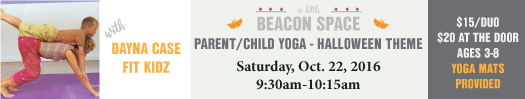 SPONSORED BY:   Parent/Child Yoga Morning  at A Little Beacon Space