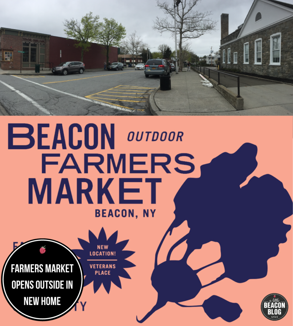 The Beacon Farmer's Market will be outside on Veterans Place, right off Main Street in between the Towne Crier Cafe and the Post Office.