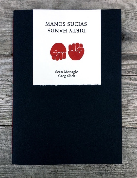 Manos Sucias/Dirty Hands , Greg Slick and Seán Monagle at Photo Book Works