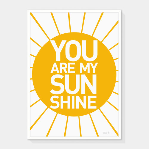 You Are My Sunshine Art Print Showler And Showler