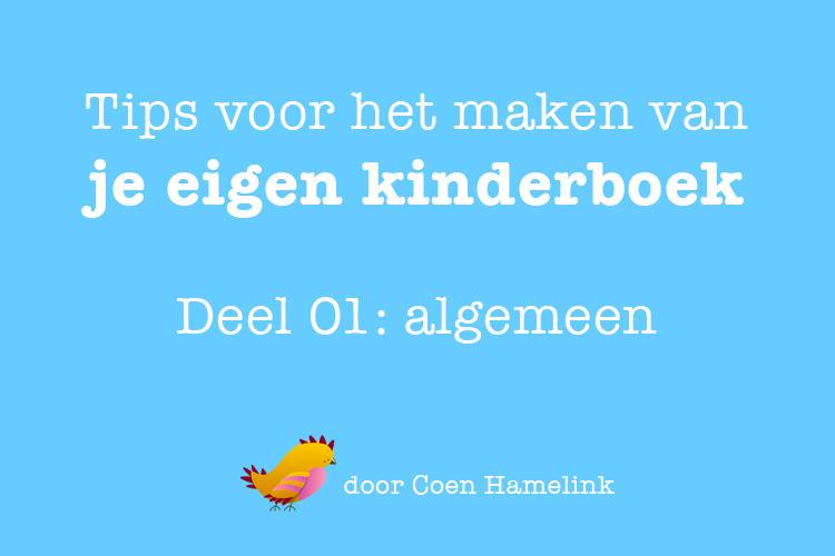 Tips voor het maken van je eigen kinderboek | Coen Hamelink