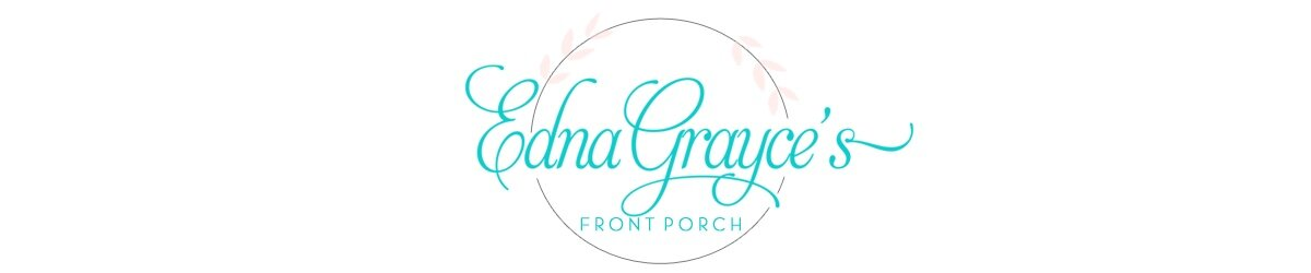 Edna Grayce's Front Porch