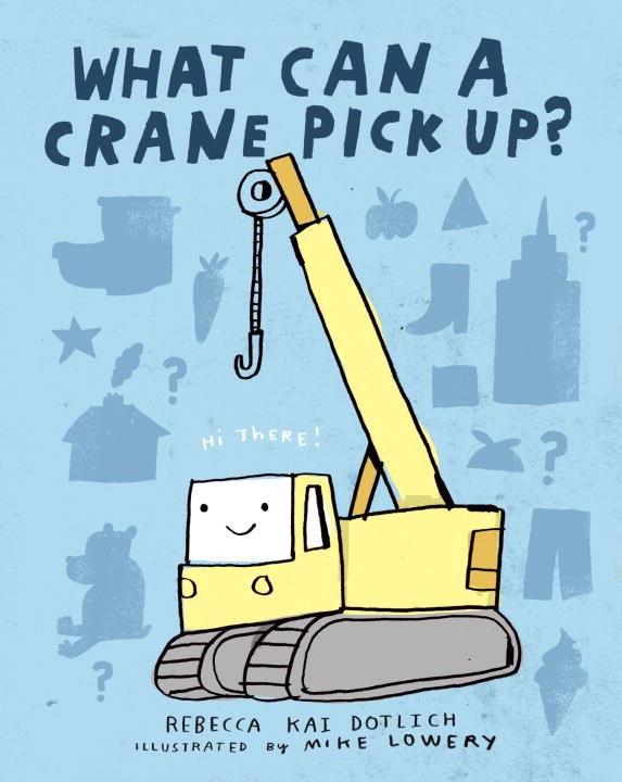 what can a crane pick up construction books for kids