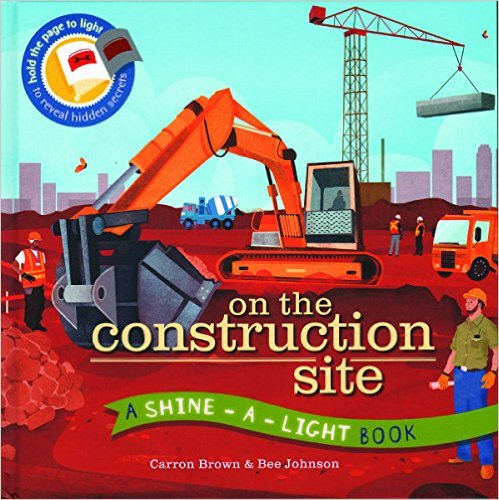 on the construction site shine a light kids book