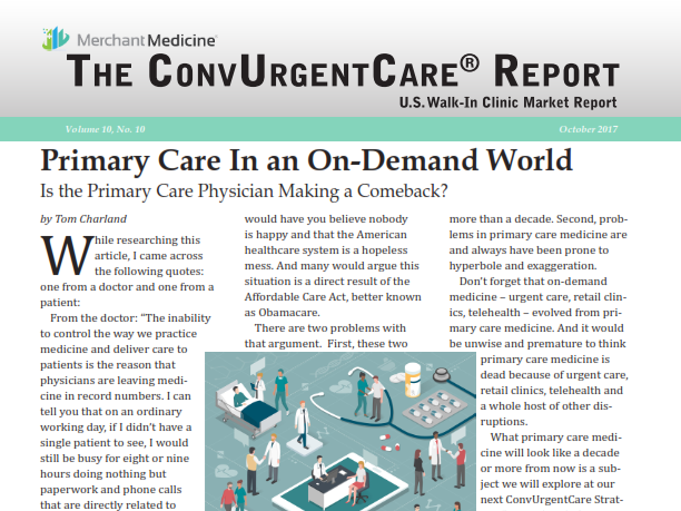 Read our latest ConvUrgentCare Report highlighting the role of primary care in an on-demand world. The report also includes our quarterly updated lists of the top independent urgent care operators, the top hospital/multispecialty group urgent care operators, and the top retail clinics. -