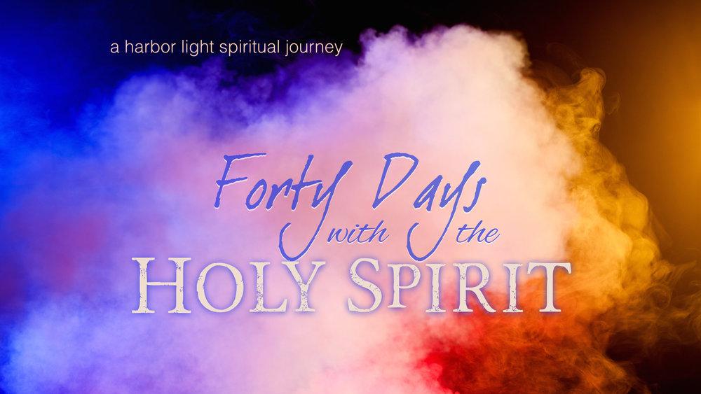 - 40 w/ Holy Spirit