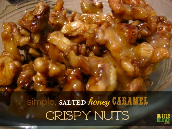 Simple, Salted, Honey, Caramel Crispy Nuts by Butter Believer