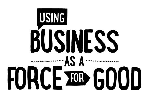 El manifiesto de B labs: Usar los negocios como fuerza para el bien.