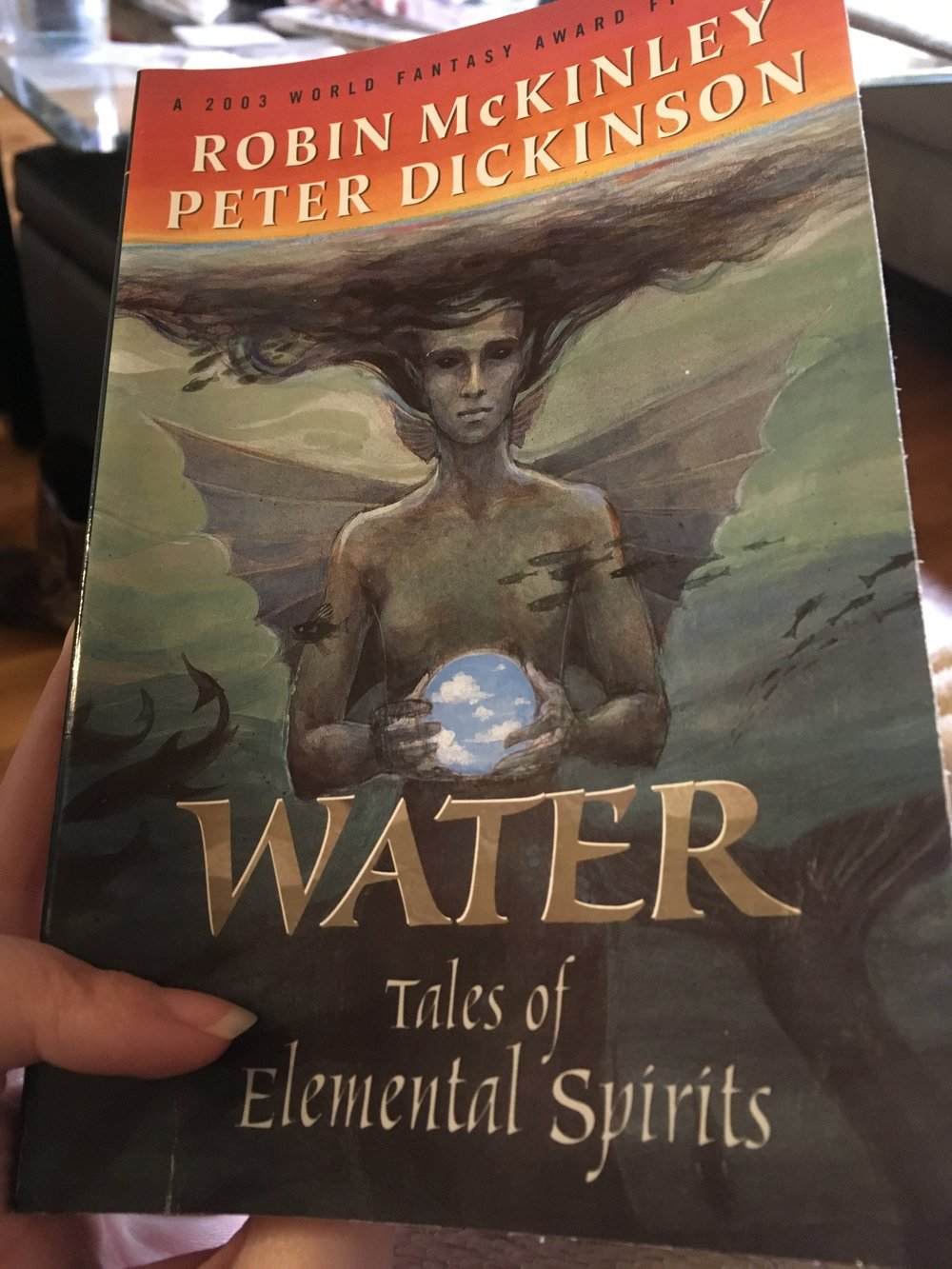 Currently reading,Water: Tales of Elemental Spirits by Robin McKinley and Peter Dickinson. I'm really enjoying it!