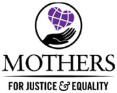 Mothers for Justice & Equality -
