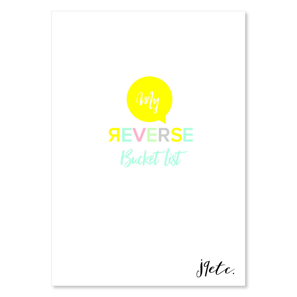 [FREE] printable: My Reverse Bucket List (A4).  (Recommended print - double sided).