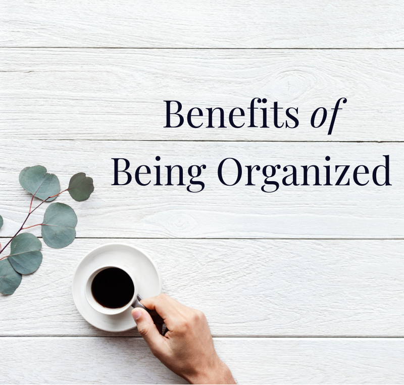 Benefits of being organized