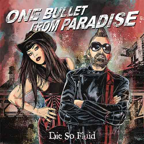 ONE BULLET FROM PARADISE - NEW DIE SO FLUID ALBUM