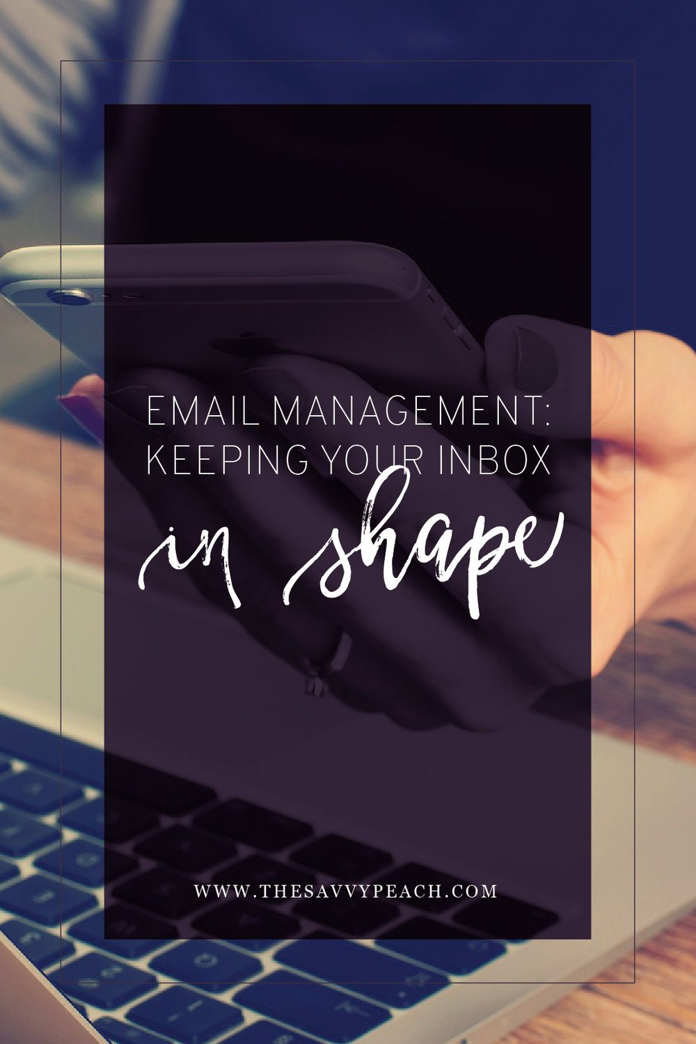 Email management: keeping your inbox in shape