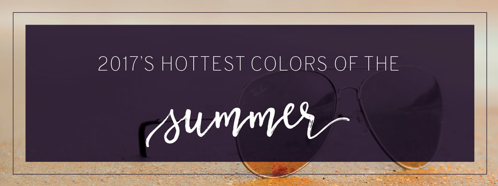 hottest colors of summer