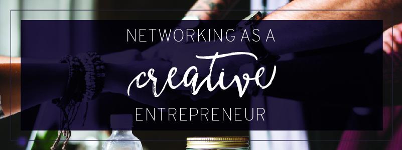 Networking as a Creative Entrepreneur Header