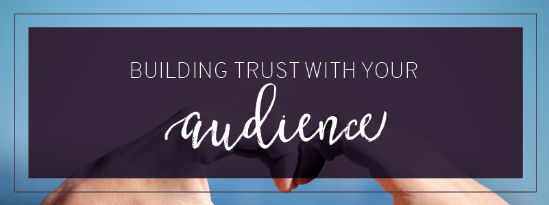 building trust with audience