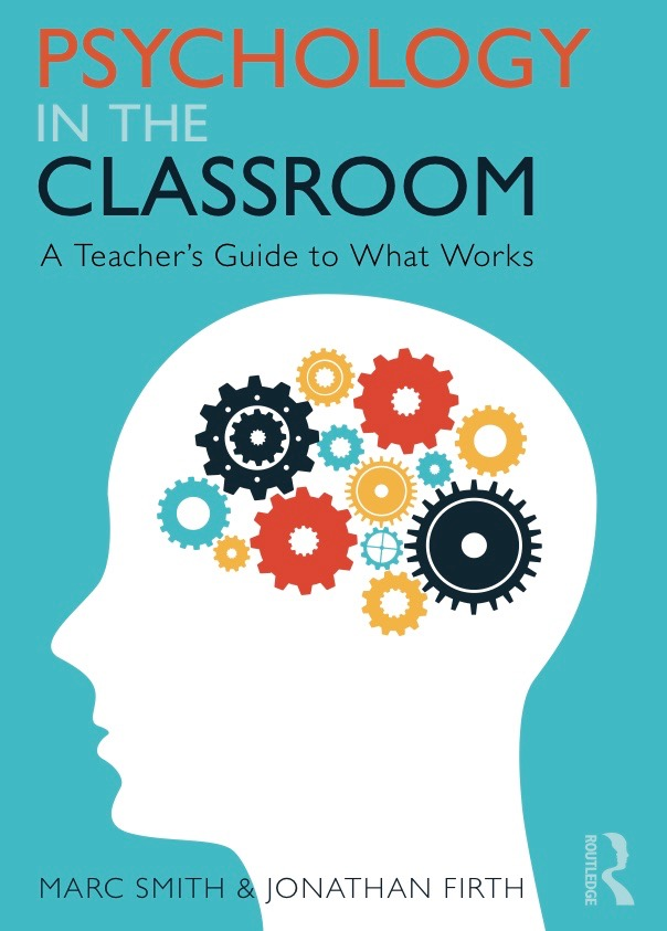Psychology in the Classroom: A teacher's Guide to What works - Psychology is fundamental to learning and teaching. This book for teachers and lecturers provides a detailed and evidence-based yet very accessible guide to memory, motivation, and other cognitive and emotional concepts.Co-author Marc Smith and I are both BPS Chartered Psychologists and classroom teachers, and the book maintains a strong focus on practical strategies to improve learning and well-being, backed by in-depth professional expertise.
